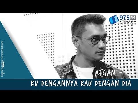 AFGAN - KU DENGANNYA KAU DENGAN DIA | LIVE AT @MOTION975FM