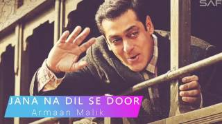 JANA NA DIL SE (Full Song) - TUBELIGHT | Armaan Malik | Salman Khan