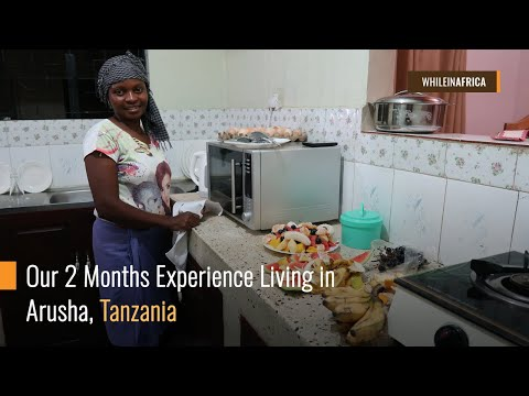 Our 2 Months Experience Living in Arusha, Tanzania