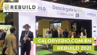 Caloryfrio.com acude a REBUILD 2021