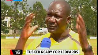 Tusker prepares to face AFC Leopards as it strives to maintain the KPL table