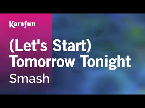 Karaoke (Let's Start) Tomorrow Tonight - Smash *