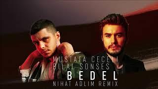 Bilal Sonses - Bedel (ft. Mustafa Ceceli) (Nihat Adlim Remix)