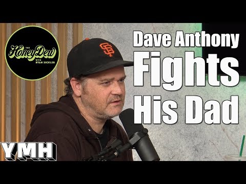 Dave Anthony Fights His Dad - HoneyDew Highlight