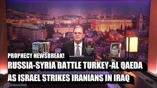 Russia/Syria bomb Turks AlQaeda; Israel hits Iranians in Iraq