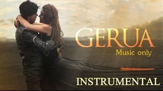 Gerua - Music Only | Shah Rukh Khan | Kajol | Instrumental | SRK Kajol New Song Video 2015