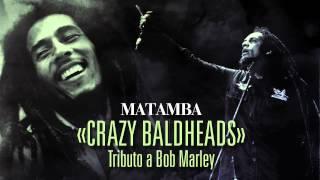 Crazy Baldheads - Matamba