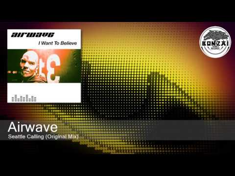 Airwave - Seattle Calling (Original Mix)