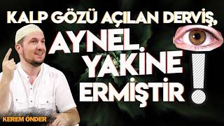 Kalp gözü açılan biri aynel yakîne ermiştir! (İmamı Rabbani ve Hacı Bayramı Veli) / Kerem Önder
