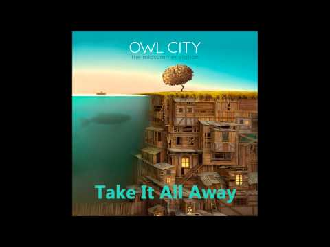 Owl City - Take It All Away - The Midsummer Station
