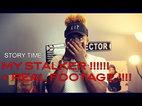 Stoytime: MY STALKER !!!!! + REAL FOOTAGE !!!!