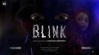 BLINK  - Latest Telugu Short Film 2018 || Directed By Saikrishna || Sanjana ||Teja Somu|