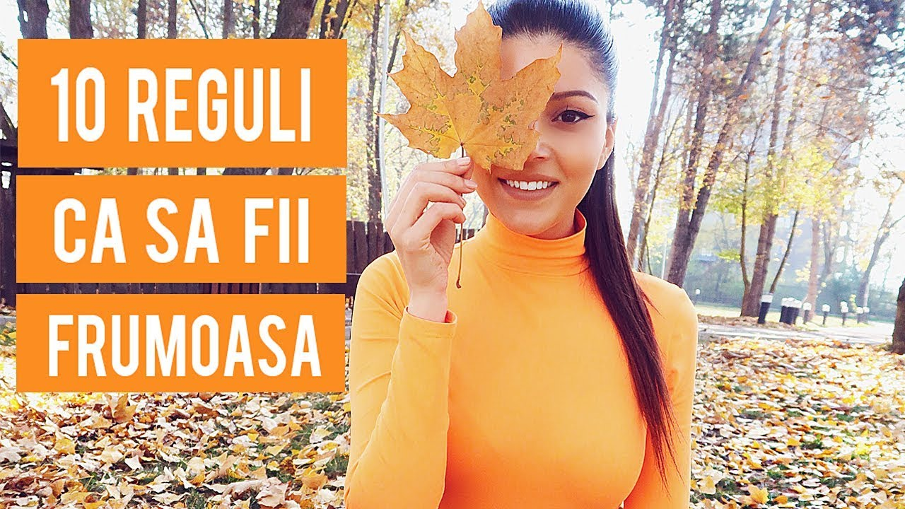 CUM SA FII FRUMOASA  MEREU ?/ 10 REGULI SIMPLE [HD]