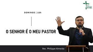 Culto Noite - Domingo 25/04/21 - O Senhor é o meu pastor - Rev. Philippe Almeida