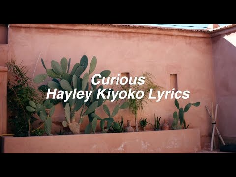 Curious || Hayley Kiyoko Lyrics