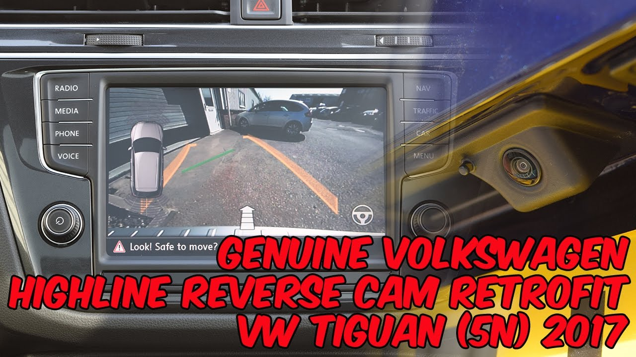 vw tiguan 5n 2017 highline reversing camera retrofit. Black Bedroom Furniture Sets. Home Design Ideas
