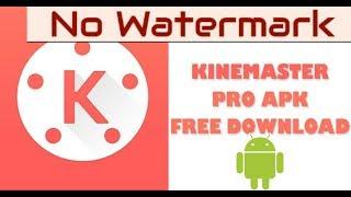 kinemaster pro apk no watermark 2016 free download