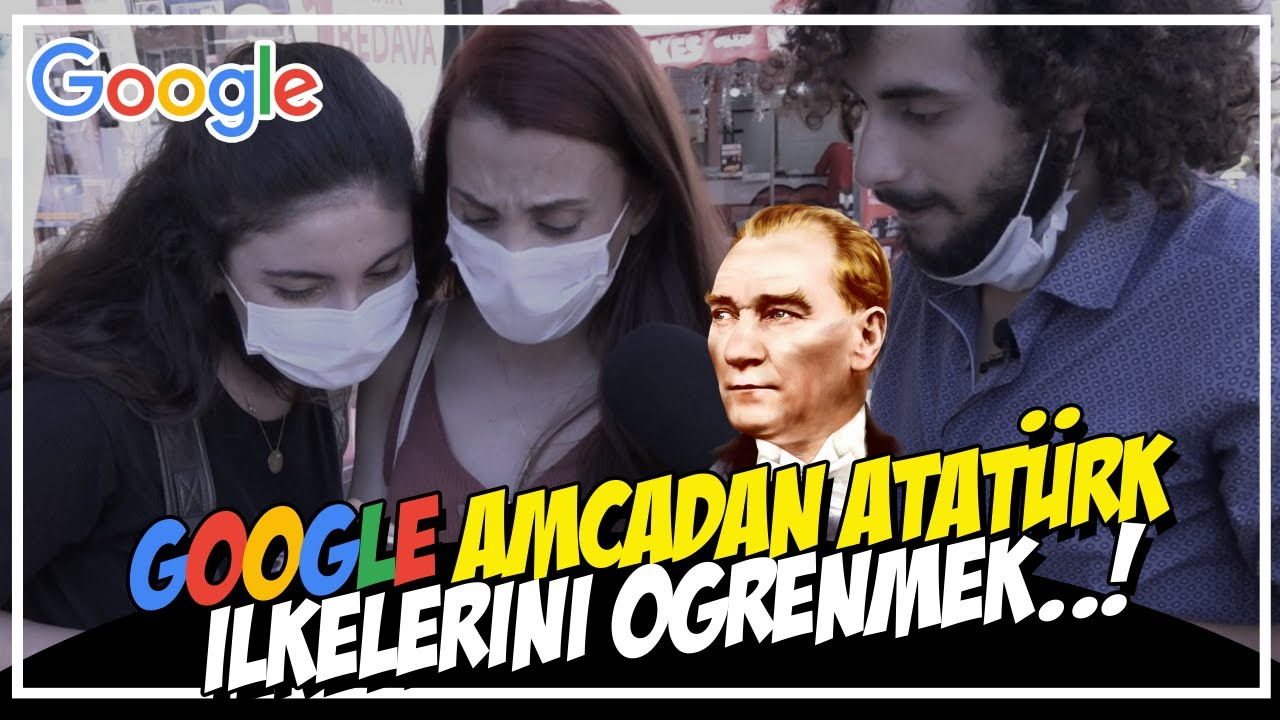 Google Amcadan Atatürk İlkelerini Öğrenmek  !