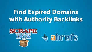How to find Expired Domains with Backlinks from Authority Websites using Ahrefs & ScrapeBox