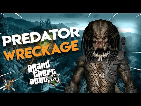 THE PREDATOR WRECKAGE | GTA 5 *NEW* The Predator Mod 2018 Fun - TCTN