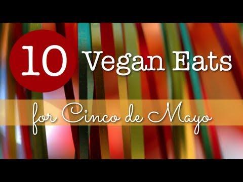 10 Vegan Eats for Cinco de Mayo