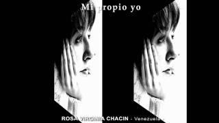 MI PROPIO YO - Rosa Virginia Chacin (version original)