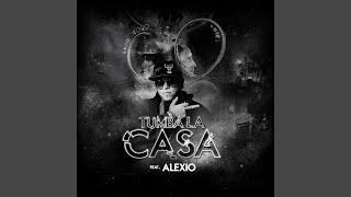 Tumba La Casa (feat. Alexio)