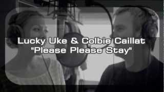 Lucky Uke & Colbie Caillat - Please, Please Stay (Lyrics)