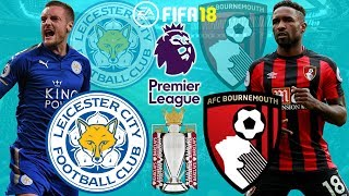 FIFA 18 | Leicester City vs Bournemouth | Premier League 2017/18 | Prediction Gameplay