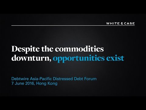 White & Case LLP: Despite the commodities downturn, opportunities exist