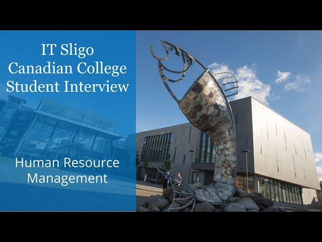IT Sligo in Ireland - Canadian College Student Interview - Human Resource Management