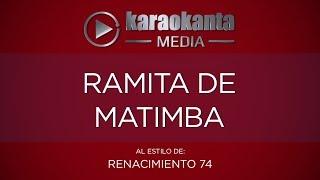 Karaokanta - Renacimiento 74 - Ramita de matimba