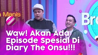 BROWNIS -  Episode Spesial Betrand Peto Di Diary The Onsu? (17/2/20) PART4