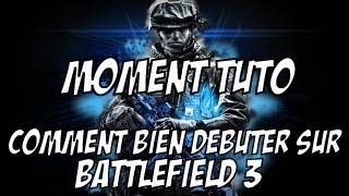 [Gameplay HD] Battlefield 3 - Tuto | Comment bien débuter sur BF3