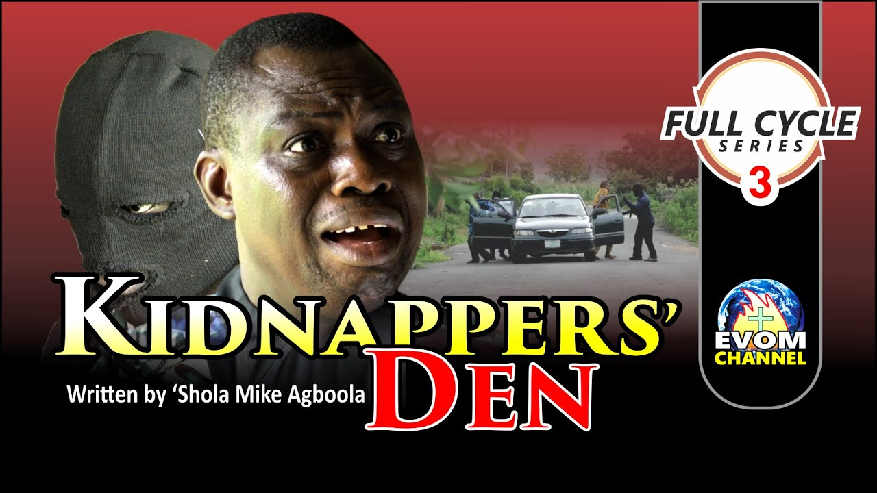 Download KIDNAPPERS' DEN - Full Cycle Series (Eps3) -  // Written & Directed by 'Shola Mike Agboola // EVOM