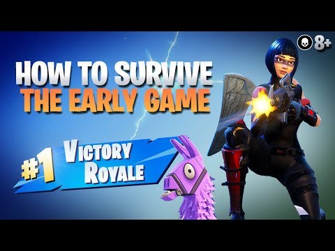 How To Win Survive Get High Kills In The Early Game Fortnite Battle Royale