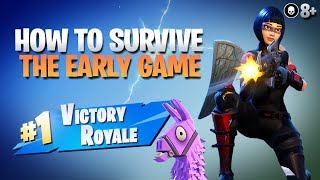 COMMENT GAGNER ' Survivre - Get High Kills In The Early Game (Fortnite Battle Royale)