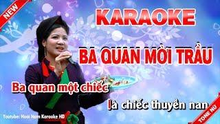 Karaoke Ba Quan Mời Trầu - ba quan moi trau karaoke nhac song tone nu