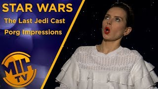 The cast of Star Wars: The Last Jedi does their best Porg impressions