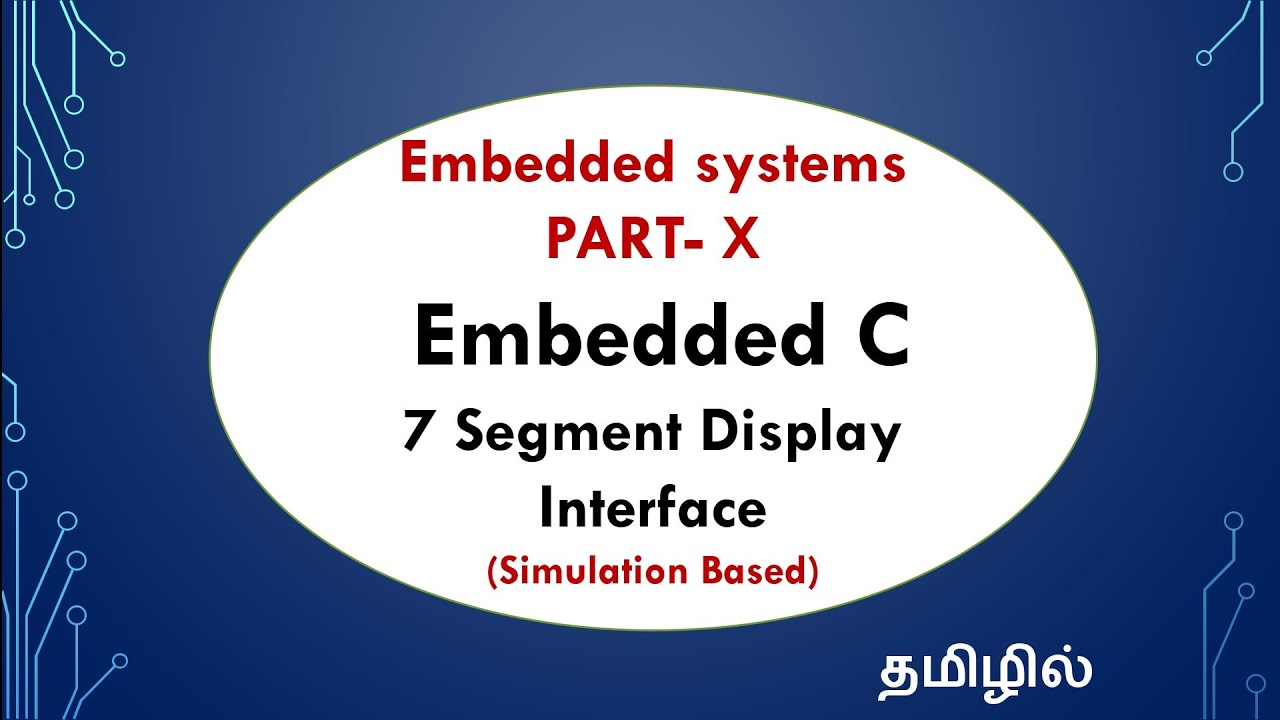 Embedded systems - Part-X - 7 Segment Display Interface - EFU