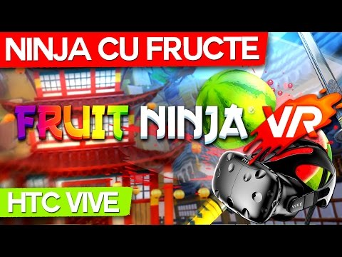 Fruit Ninja in Realitatea Virtuala!
