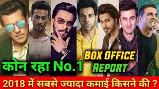 2018 Box Office Report | Akshay Kumar, Salman Khan, Ranveer Singh, Ranbir Kapoor,