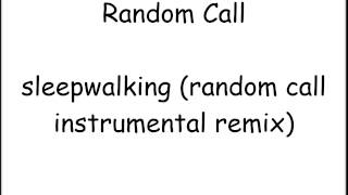 [instrumental] SleepWalking (Random Call Remix)
