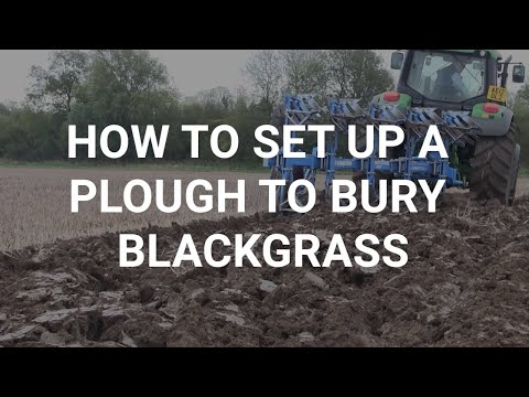 How to set up a plough to bury blackgrass