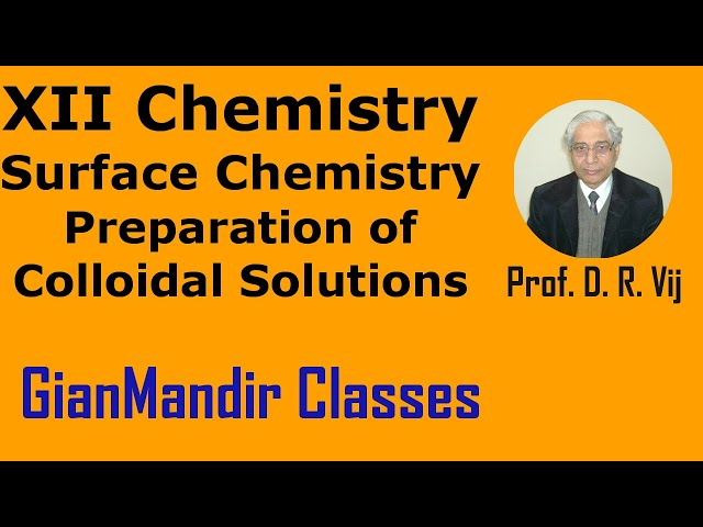 XII Chemistry | Surface Chemistry | Preparation of Colloidal Solutions by Gourav Sir