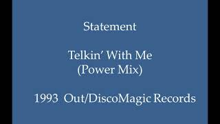 Statement - Telkin' With Me (Power Mix)