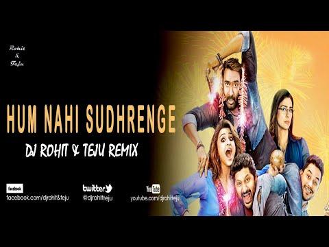 Hum Nahi Sudhrenge - Golmaal Again - Dj Rohit & Teju Club Mix