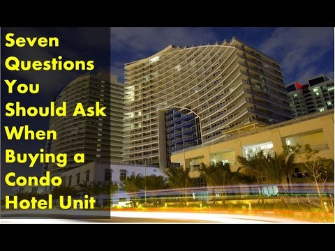 Seven Questions You Should Ask When Buying a Condo Hotel Unit