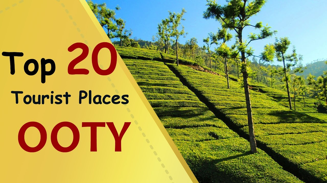OOTY Top 20 Tourist Places