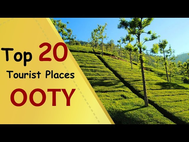 """OOTY"" Top 20 Tourist Places 